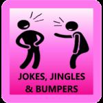 Jokes, Jingles, & Bumpers